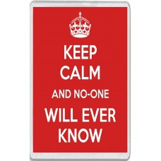 Keep Calm and No-one Will Ever Know