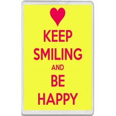 Keep Smiling and Be Happy