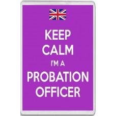 Keep Calm I'm a Probation Officer