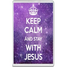 Keep Calm and Stay with Jesus