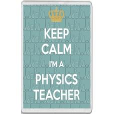 Keep Calm I'm a Physics Teacher