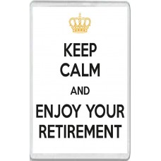 Keep Calm and Enjoy Your Retirement