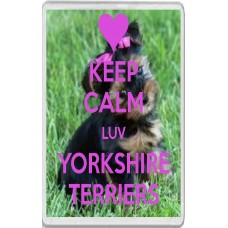 Keep Calm Luv Yorkshire Terriers