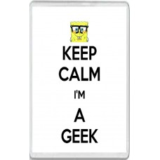 Keep Calm I'm a Geek