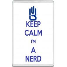 Keep Calm I'm a Nerd