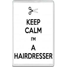 Keep Calm I'm a Hairdresser