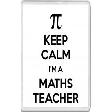 Keep Calm I'm a Maths Teacher