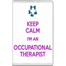 Keep Calm I'm an Occupational Therapist