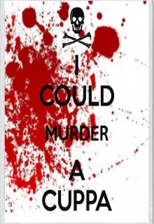 I Could Murder a Cuppa - Jumbo Fridge Magnet