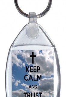 Keep Calm and Trust God - Small Keyring