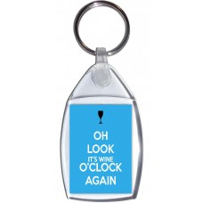 Oh Look It's Wine O'clock Again - Keyring