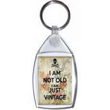 I am not Old I am Just Vintage - Keyring
