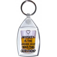 Whiskey is the Answer. What was the Question? - Keyring