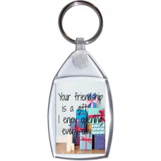 Your friendship is a gift I enjoy opening every day - Keyring
