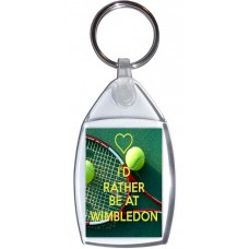 I'd Rather be at Wimbledon - Keyring