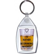 I'd Rather be Drinking Whiskey - Keyring
