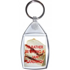 I'd Rather be Eating a Jam Sandwich - Keyring