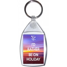 I'd Rather be on Holiday - Keyring