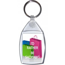 I'd Rather be Shopping - Keyring
