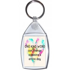 One Kind Word can change someone's entire day - Keyring