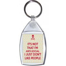 It's not that I'm Anti-social I Just Don't Like People - Keyring