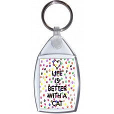 Life is Better with a Cat - Keyring
