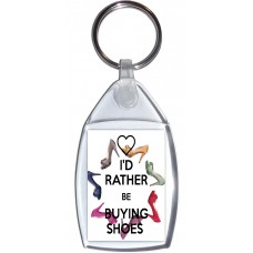 I'd Rather be Buying Shoes - Keyring