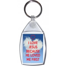 I Love Jesus Because He Loved Me First - Keyring